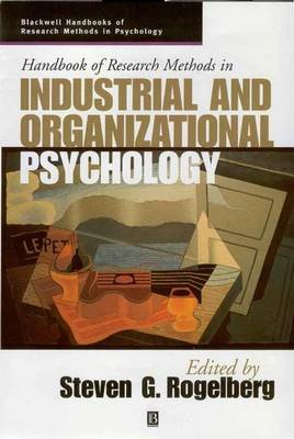 Handbook of Research Methods in Industrial and Organizational Psychology - Blackwell Handbooks of Research Methods in Psychology (Paperback)