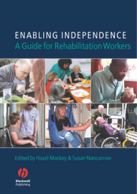 Enabling Independence: A Guide for Rehabilitation Workers (Paperback)