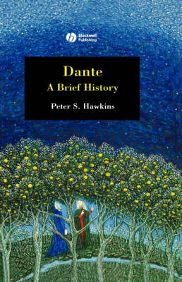 Dante: A Brief History - Blackwell Brief Histories of Religion (Hardback)