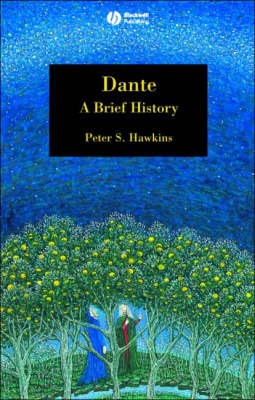 Dante: A Brief History - Blackwell Brief Histories of Religion (Paperback)