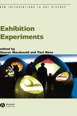 Exhibition Experiments - New Interventions in Art History (Hardback)