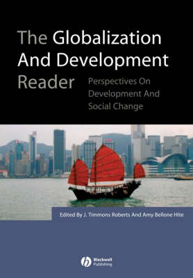 The Globalization and Development Reader: Perspectives on Development and Global Change (Paperback)