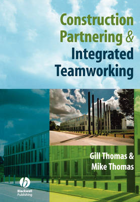 Construction Partnering and Integrated Teamworking (Paperback)