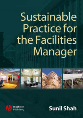 Sustainable Practice for the Facilities Manager (Paperback)
