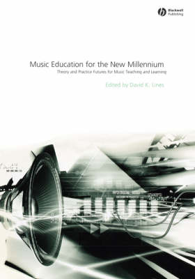 Music Education for the New Millennium: Theory and Practice Futures for Music Teaching and Learning - Educational Philosophy and Theory Special Issues (Paperback)