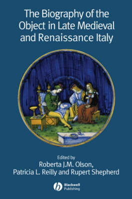 The Biography of the Object in Late Medieval and Renaissance Italy - Renaissance Studies Special Issues (Paperback)