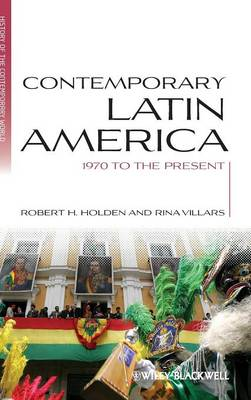 Contemporary Latin America: 1970 to the Present - Blackwell History of the Contemporary World (Hardback)