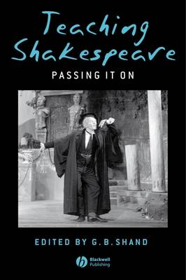 Teaching Shakespeare: Passing it on (Hardback)