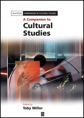 A Companion to Cultural Studies - Blackwell Companions in Cultural Studies (Paperback)