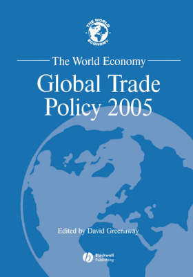 The World Economy 2005: Global Trade Policy - World Economy Special Issues (Paperback)