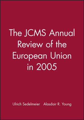 The Jcms Annual Review of the European Union in 2005 2005/2006: Annual Review - Journal of Common Market Studies (Paperback)