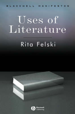 The Uses of Literature - Blackwell Manifestos (Paperback)