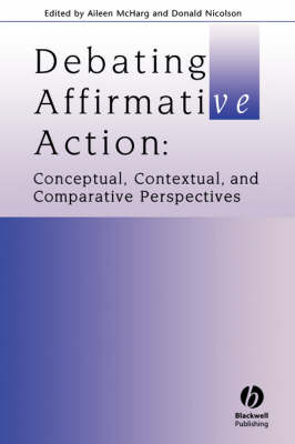 Debating Affirmative Action: Conceptual, Contextual and Comparative Perspectives - Journal of Law and Society Special Issues (Paperback)