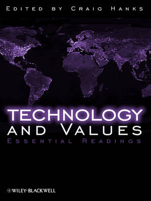 Technology and Values: Essential Readings (Paperback)