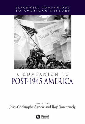 A Companion to Post-1945 America - Blackwell Companions to American History (Paperback)