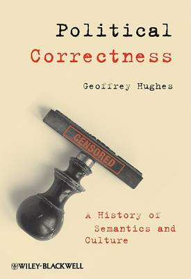 Political Correctness: A History of Semantics and Culture - Language Library (Paperback)
