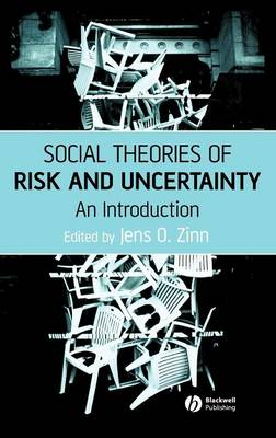 Social Theories of Risk and Uncertainty: An Introduction (Hardback)