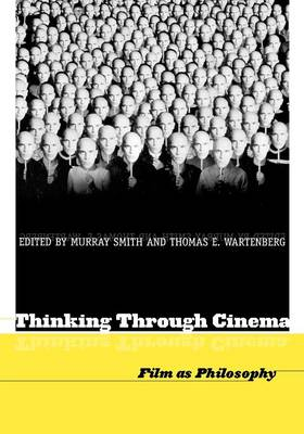 Thinking Through Cinema: Film as Philosophy (Paperback)
