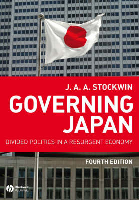 Governing Japan: Divided Politics in a Resurgent Economy - Modern Governments (Paperback)