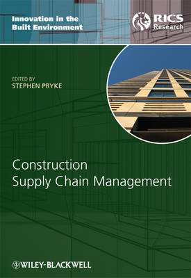 Construction Supply Chain Management - Innovation in the Built Environment (Hardback)