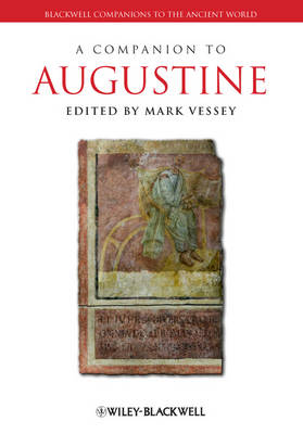 A Companion to Augustine - Blackwell Companions to the Ancient World (Hardback)
