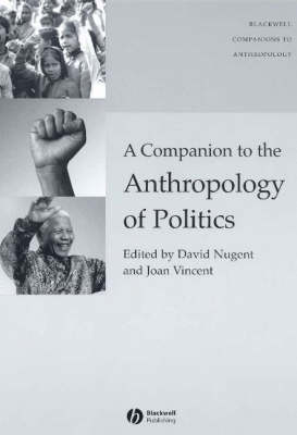 A Companion to the Anthropology of Politics - Blackwell Companions to Anthropology (Paperback)