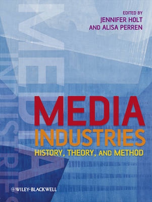 Media Industries: History, Theory, and Method (Paperback)