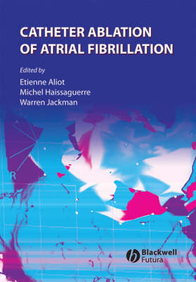 Catheter Ablation of Atrial Fibrillation (Hardback)