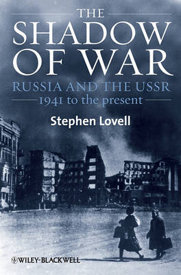 The Shadow of War: Russia and the USSR, 1941 to the Present - Blackwell History of Russia (Hardback)