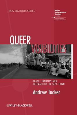 Queer Visibilities: Space, Identity and Interaction in Cape Town - RGS-IBG Book Series (Paperback)