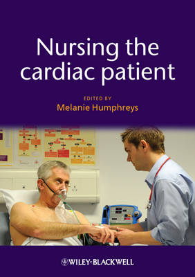 Nursing the Cardiac Patient - Essential Clinical Skills for Nurses (Paperback)