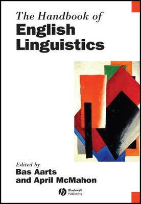 The Handbook of English Linguistics - Blackwell Handbooks in Linguistics (Paperback)