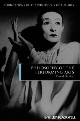 The Philosophy of the Performing Arts - Foundations of the Philosophy of the Arts (Paperback)