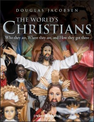The World's Christians: Who They are, Where They are, and How They Got There (Paperback)