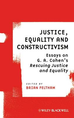 Justice, Equality and Constructivism: Essays on G.A. Cohen's Rescuing Justice and Equality - Ratio Special Issues (Paperback)