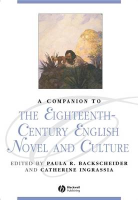A Companion to the Eighteenth-century English Novel and Culture - Blackwell Companions to Literature and Culture (Paperback)