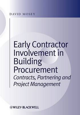 Early Contractor Involvement in Building Procurement: Contracts, Partnering and Project Management (Hardback)
