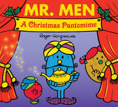 Mr. Men a Christmas Pantomime - Mr. Men & Little Miss Celebrations (Paperback)
