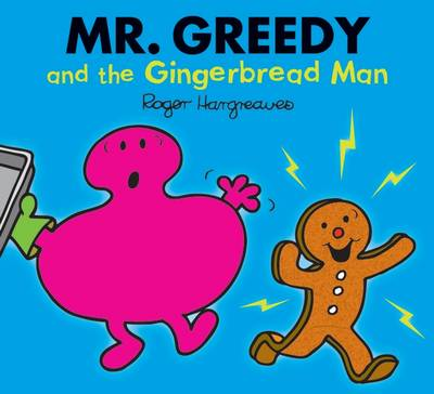 Mr. Greedy and the Gingerbread Man - Mr. Men & Little Miss Magic (Paperback)