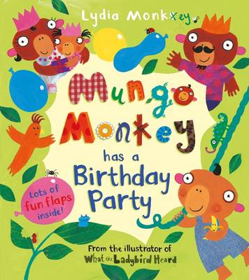 Mungo Monkey has a Birthday Party - Mungo Monkey (Novelty book)