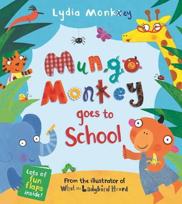 Mungo Monkey Goes to School - Mungo Monkey (Novelty book)