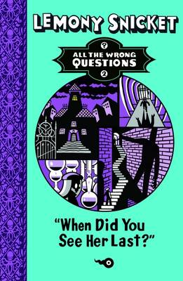 When Did You See Her Last? - All the Wrong Questions 2 (Paperback)
