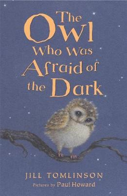 The Owl Who Was Afraid of the Dark - Jill Tomlinson's Favourite Animal Tales (Paperback)