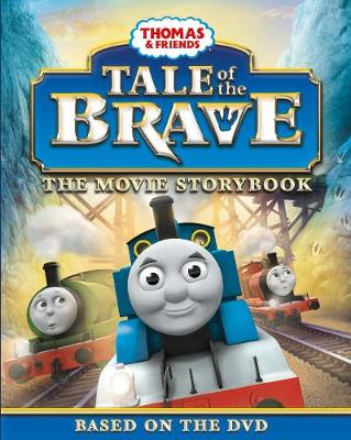 Thomas & Friends Tale of the Brave Movie Storybook 2014 - Thomas & Friends (Paperback)