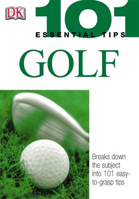 101 Essential Tips: Golf - 101 Essential Tips (Paperback)