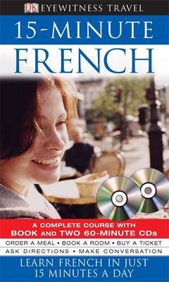 Eyewitness Travel 15-Minute Language Packs: 15-Minute French: Learn French in Just 15 Minutes a Day (Mixed media product)