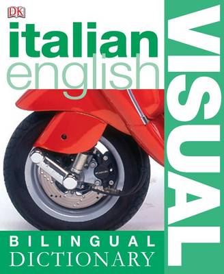 Italian-English Bilingual Visual Dictionary - DK Bilingual Dictionaries (Paperback)