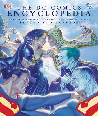 "The ""DC Comics"" Encyclopedia: The Definitive Guide to the Characters of the DC Universe (Hardback)"