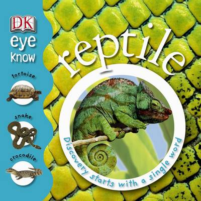 Reptile: Discovery Starts with a Single Word - Eye Know (Hardback)