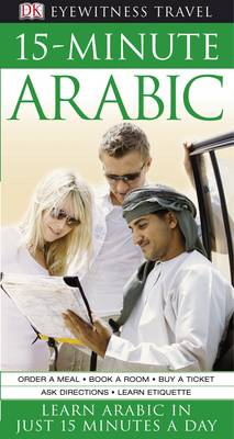 15-Minute Arabic: Learn Arabic in Just 15 Minutes a Day (Paperback)